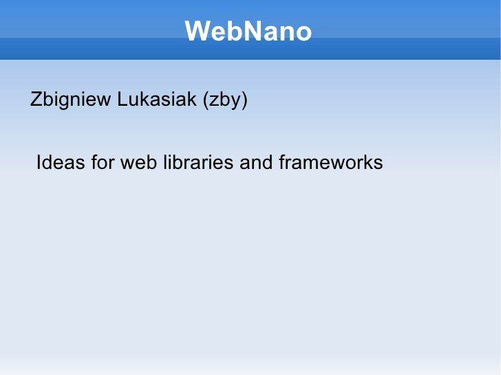 WebNano - Ideas for Web Frameworks
