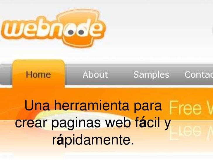Una herramienta para crear paginas web fácil y rápidamente. <br />