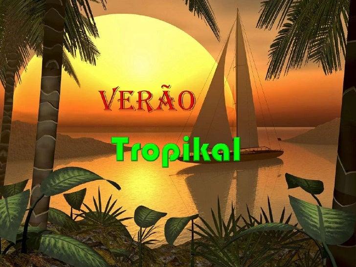 verão<br />Tropikal<br />