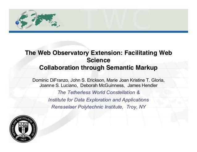 "The Web Observatory Extension: Facilitating Web Science Collaboration through Semantic Markup"" Dominic DiFranzo, John S. ..."