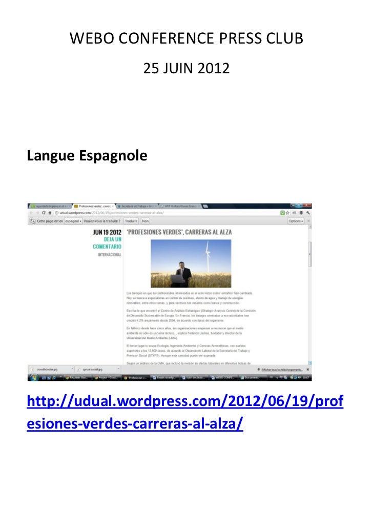 WEBO CONFERENCE PRESS CLUB               25 JUIN 2012Langue Espagnolehttp://udual.wordpress.com/2012/06/19/profesiones-ver...