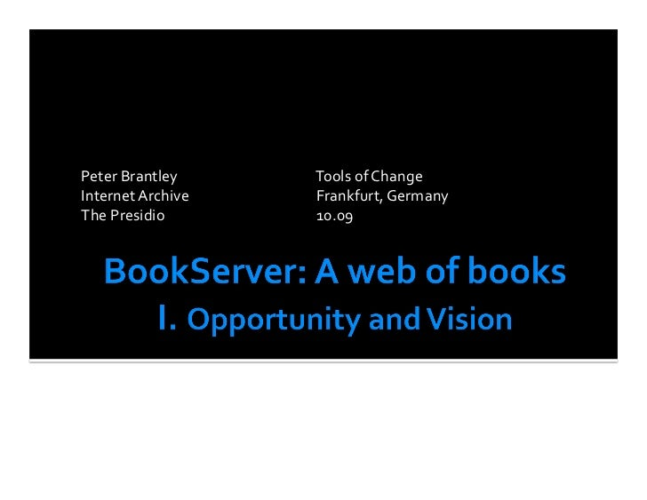 Peter	   Brantley 	        	      	   Tools	   of	   Change	    Internet	   Archive 	      	      	   Frankfurt,	   German...