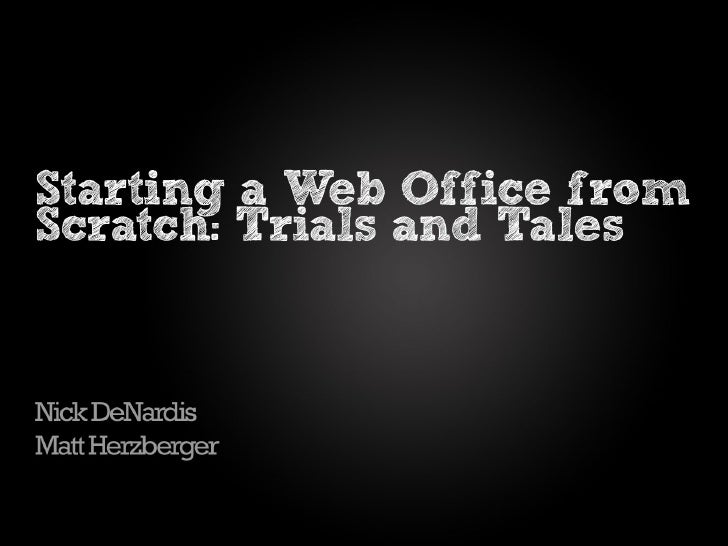 Starting a Web Office from  Scratch: Trials and Tales
