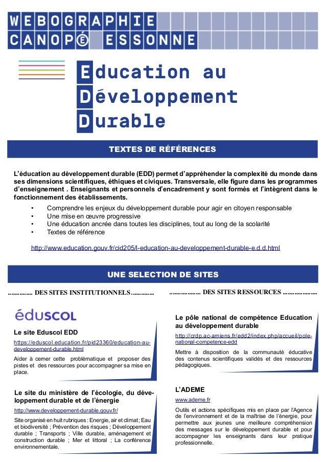 Le site Eduscol EDD https://eduscol.education.fr/pid23360/education-au- developpement-durable.html Aider à cerner cette pr...