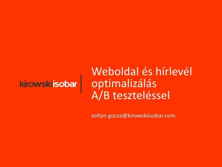Weboldal és hírlevéloptimalizálásA/B tesztelésselzoltan.gocza@kirowskiisobar.com