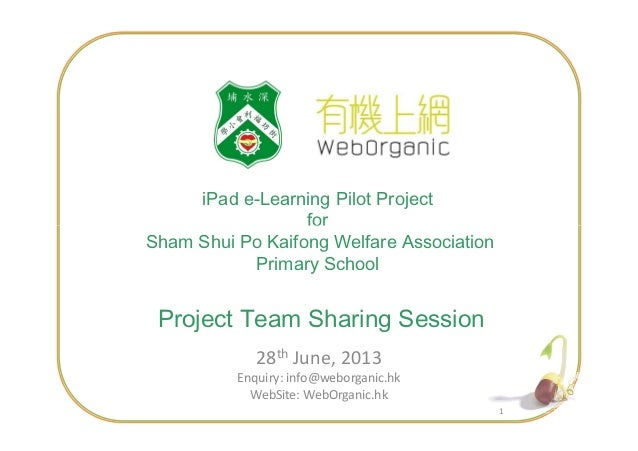 iPad e-Learning Pilot Project for 11 for Sham Shui Po Kaifong Welfare Association Primary School Project Team Sharing Sess...