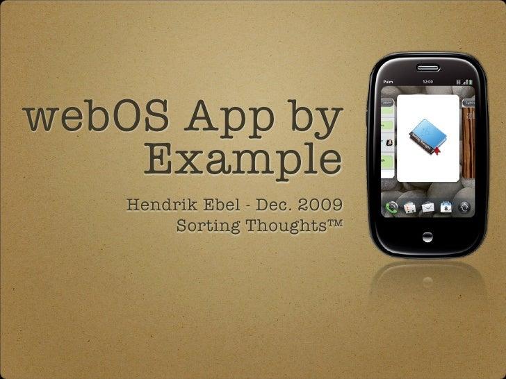webOS App by     Example    Hendrik Ebel - Dec. 2009        Sorting Thoughts™