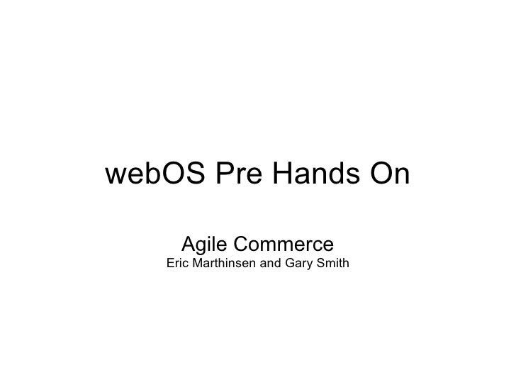 webOS Pre Hands On Agile Commerce Eric Marthinsen and Gary Smith