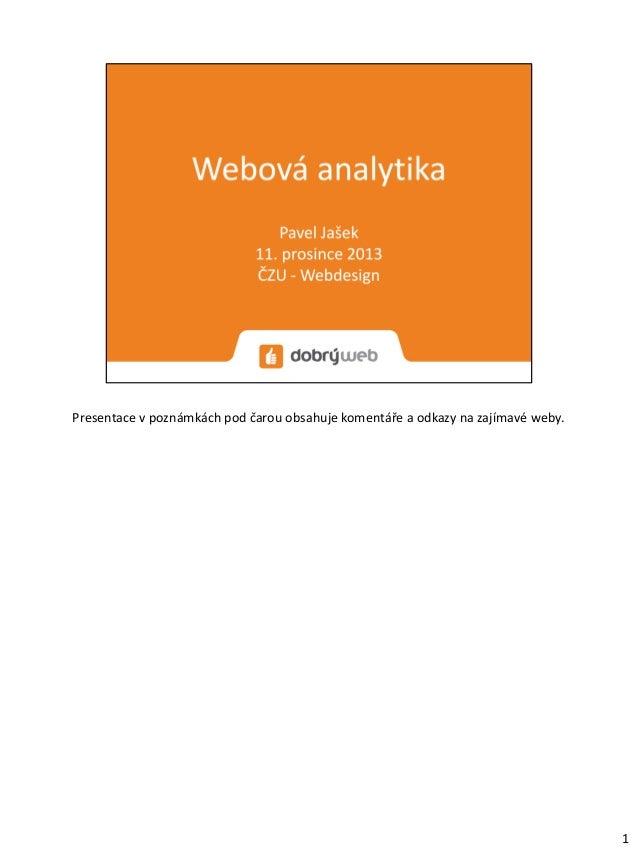 Webová analytika (ČZU - Webdesign, 11. 12. 2013)