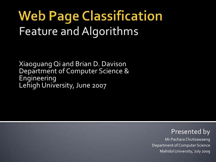 Web Page Classification<br />Feature and Algorithms<br />XiaoguangQi and Brian D. Davison<br />Department of Computer Scie...