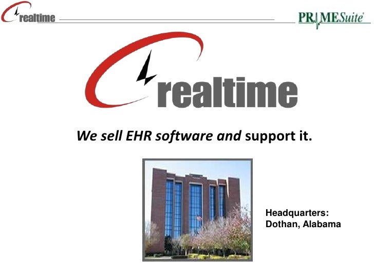 We sell EHR software and support it.<br />Headquarters:<br />Dothan, Alabama<br />