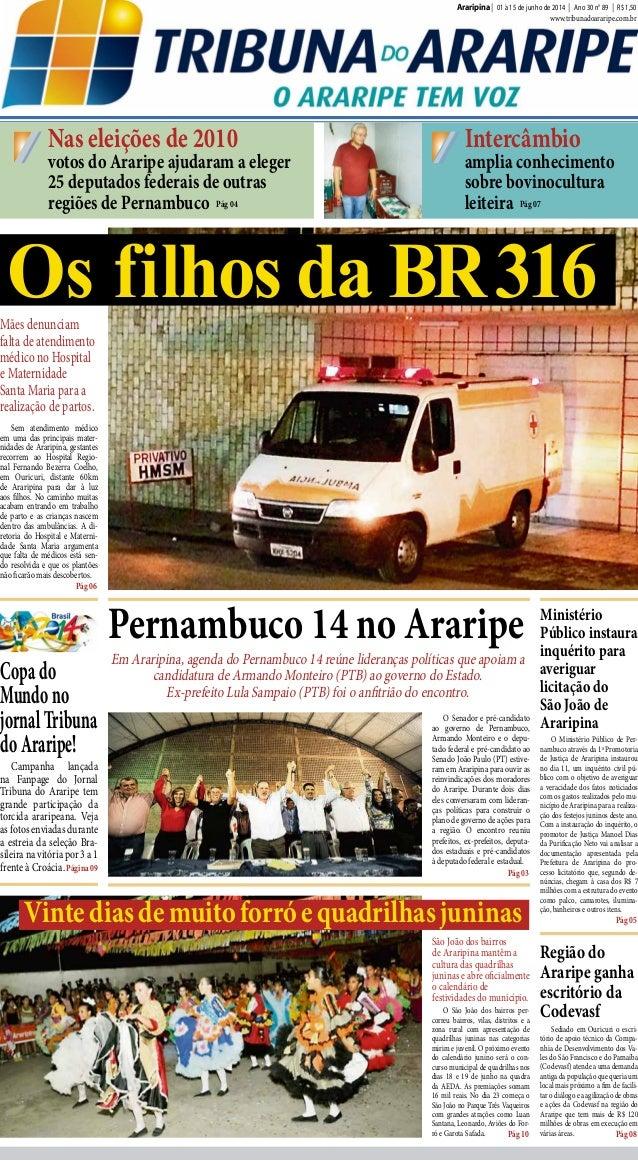 Araripina | 01 à 15 de junho de 2014 | Ano 30 n° 89 | R$ 1,50 www.tribunadoararipe.com.br Os filhos da BR316Mães denunciam...