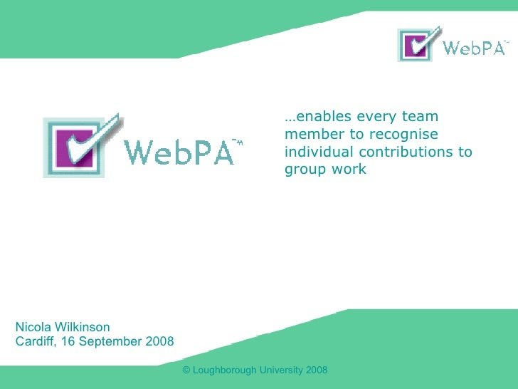 Nicola Wilkinson Cardiff, 16 September 2008 … enables every team member to recognise individual contributions to group work