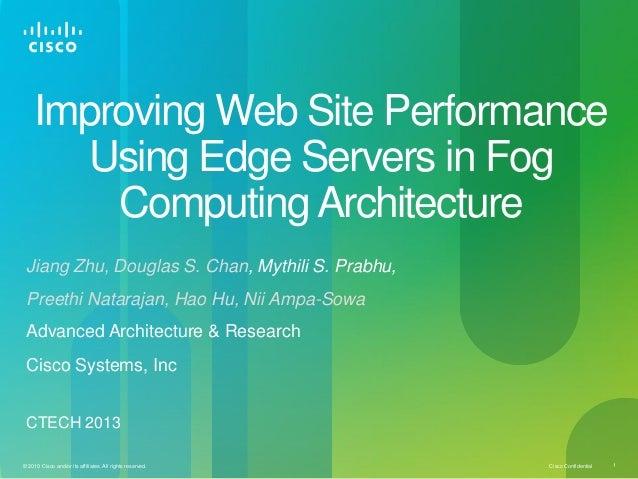 Improving Web Site Performance Using Edge Servers in Fog Computing Architecture Jiang Zhu, Douglas S. Chan, Mythili S. Pra...