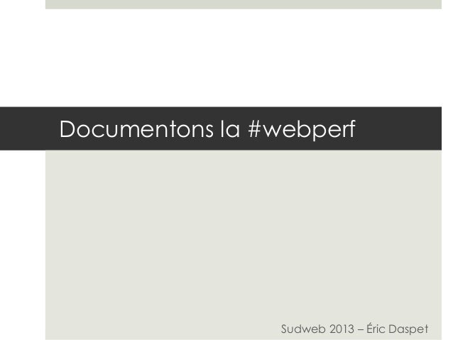 Performance web : documentons - Sudweb 2013