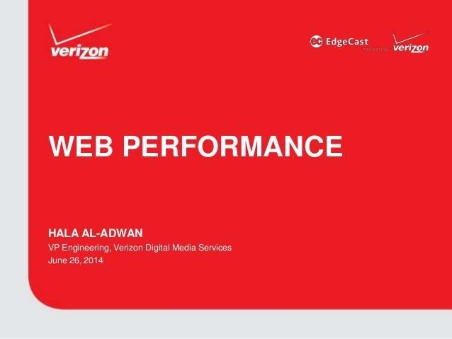 Velcoity 2014 keynote presentation by Hala Al-Adwan, VP Engineering, Verizon EdgeCast
