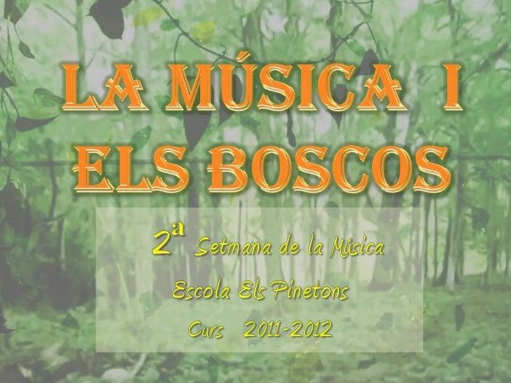 2ª Setmana de la Música: La música i els boscos.