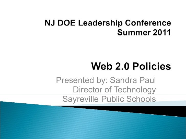 Presented by: Sandra Paul Director of Technology Sayreville Public Schools