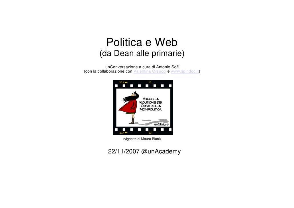 Politica e Web         (da Dean alle primarie)              unConversazione a cura di Antonio Sofi (con la collaborazione ...