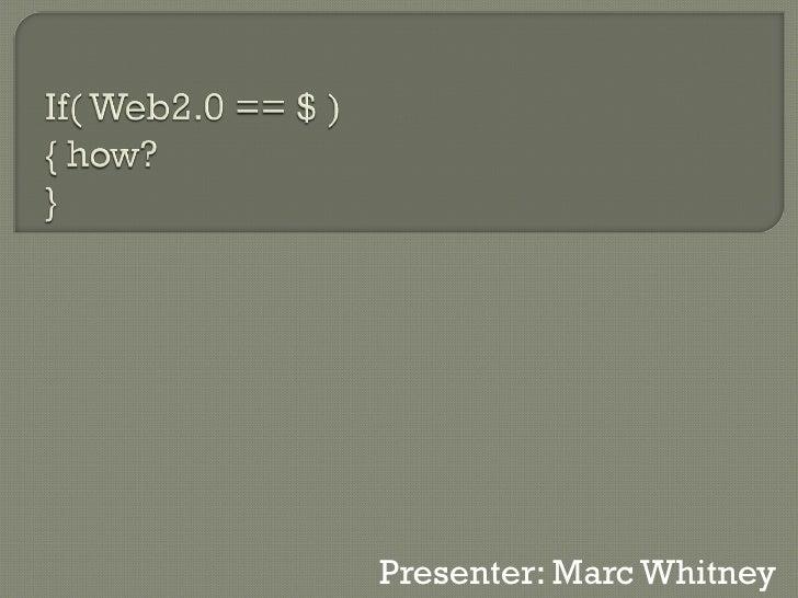 Presenter: Marc Whitney