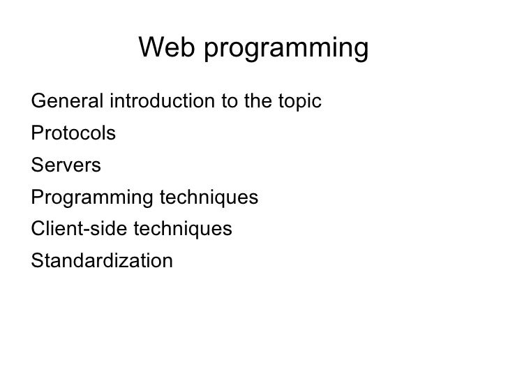 Web programming <ul><li>General introduction to the topic