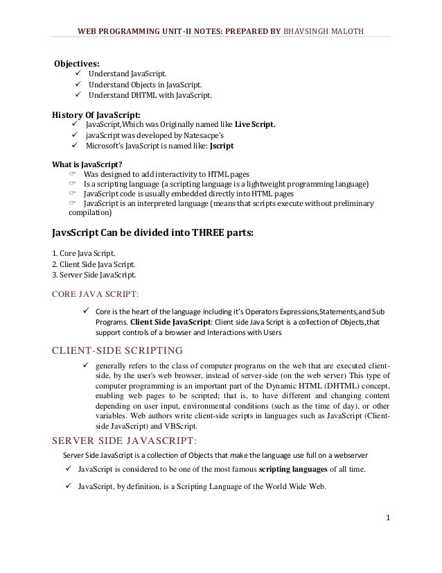 WEB PROGRAMMING UNIT-II NOTES: PREPARED BY BHAVSINGH MALOTH  Objectives:  Understand JavaScript. Understand Objects in...