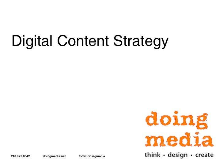 Digital Content Strategy                                                    Todd O'Neill210.823.0542   doingmedia.net   fb...