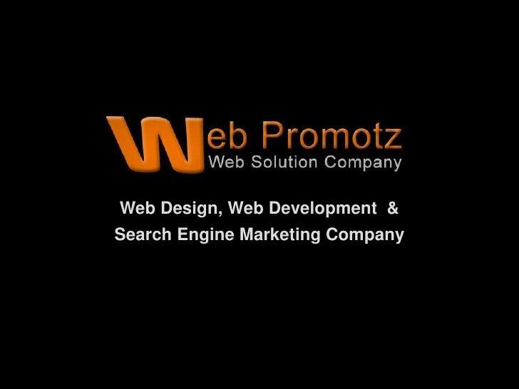 Web Design, Web Development  &                      Search Engine Marketing Company<br />