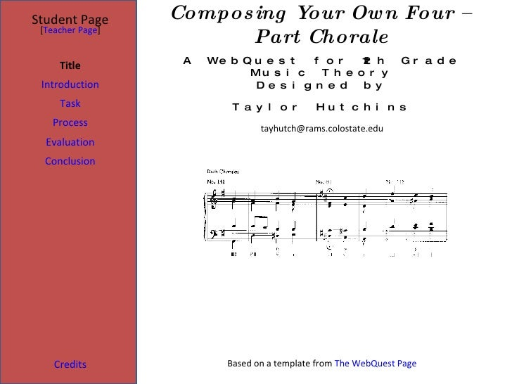 Composing Your Own Four – Part Chorale Student Page Title Introduction Task Process Evaluation Conclusion Credits [ Teache...