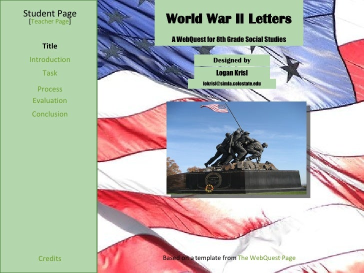World War II Letters Student Page Title Introduction Task Process Evaluation Conclusion Credits [ Teacher Page ] A WebQues...