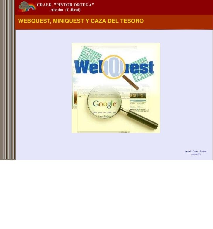 WEBQUEST, MINIQUEST Y CAZA DEL TESORO<br />