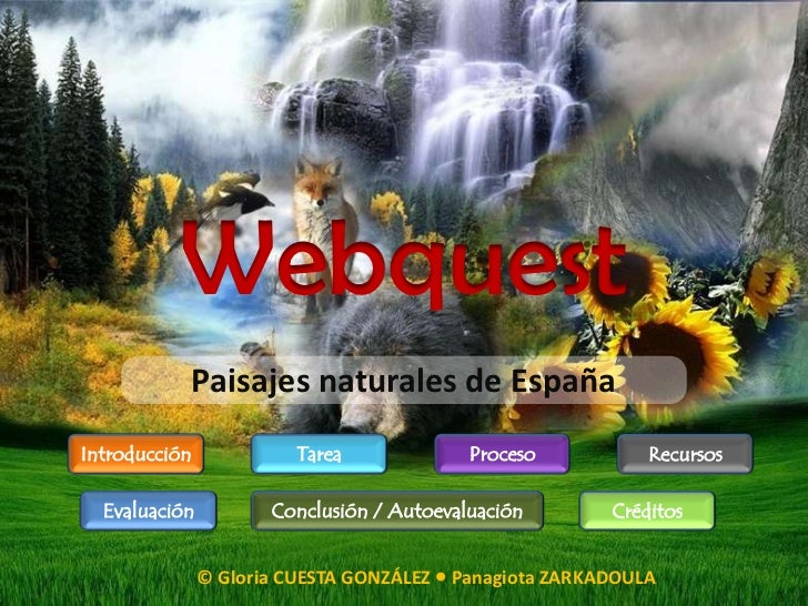 Webquest           Paisajes naturales de EspañaIntroducción             Tarea             Proceso           Recursos  Eval...