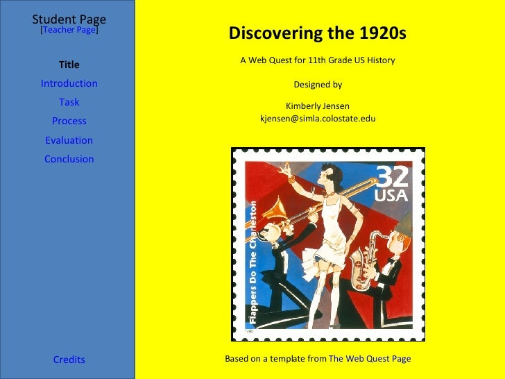 Discovering the 1920s Student Page Title Introduction Task Process Evaluation Conclusion Credits [ Teacher Page ] A Web Qu...
