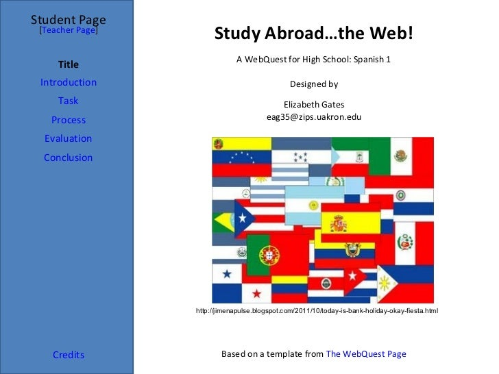 Study Abroad…the Web! Student Page Title Introduction Task Process Evaluation Conclusion Credits [ Teacher Page ] A WebQue...