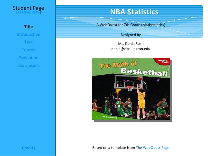 Student Page [Teacher Page]            NBA Statistics                    A WebQuest for 7th Grade (Mathematics)     Title ...