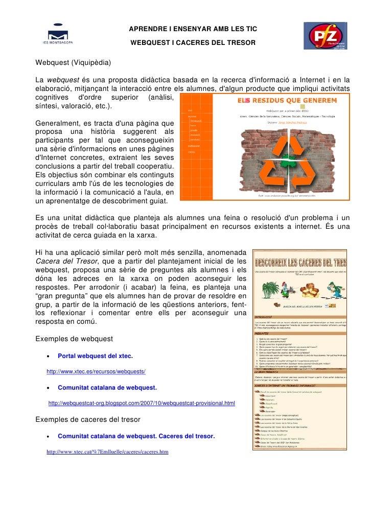 APRENDRE I ENSENYAR AMB LES TIC                                       WEBQUEST I CACERES DEL TRESOR  Webquest (Viquipèdia)...