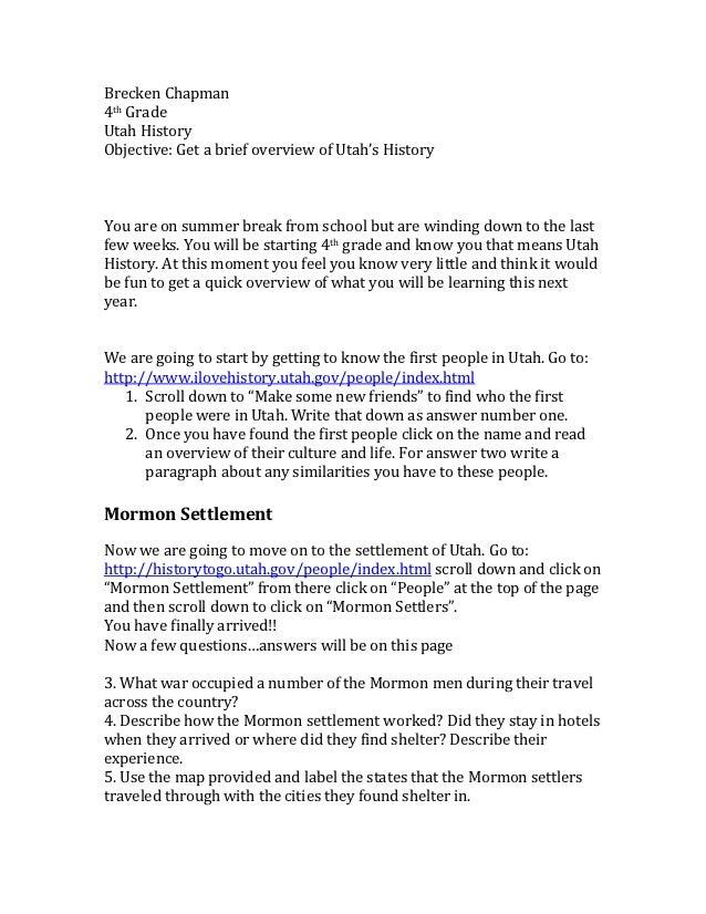 Brecken Chapman4th GradeUtah HistoryObjective: Get a brief overview of Utah's HistoryYou are on summer break from school b...