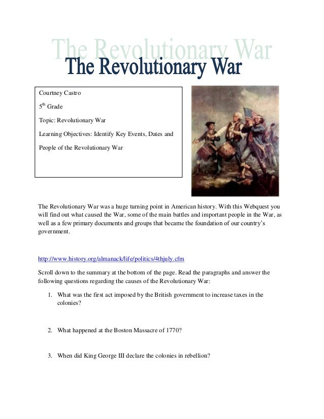 Courtney Castro5th GradeTopic: Revolutionary WarLearning Objectives: Identify Key Events, Dates andPeople of the Revolutio...