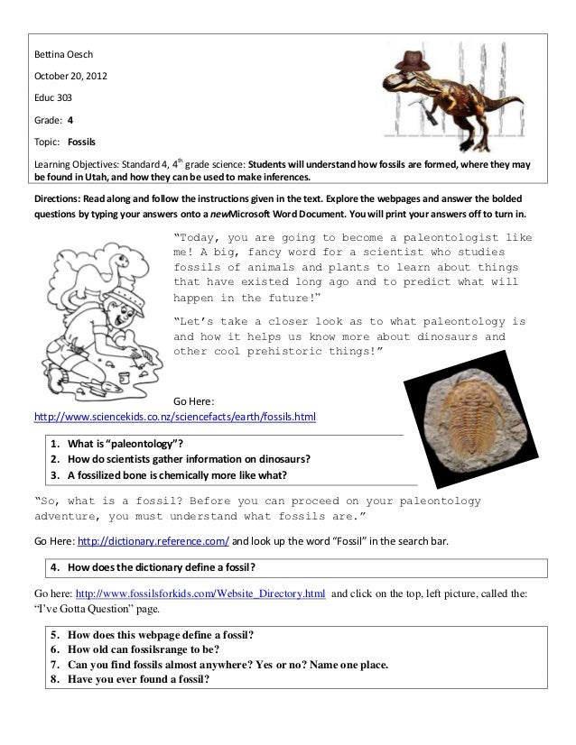 Bettina OeschOctober 20, 2012Educ 303Grade: 4Topic: FossilsLearning Objectives: Standard 4, 4th grade science: Students wi...