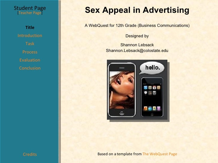 Sex Appeal in Advertising Student Page Title Introduction Task Process Evaluation Conclusion Credits [ Teacher Page ] A We...