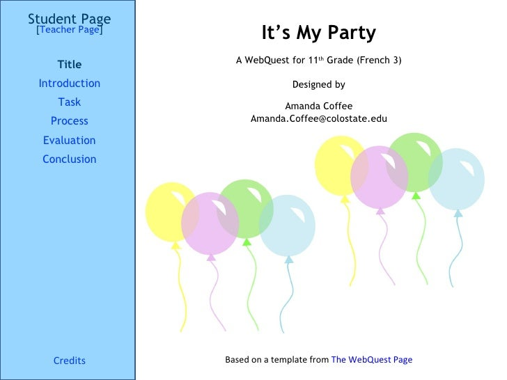 It's My Party Student Page Title Introduction Task Process Evaluation Conclusion Credits [ Teacher Page ] A WebQuest for 1...
