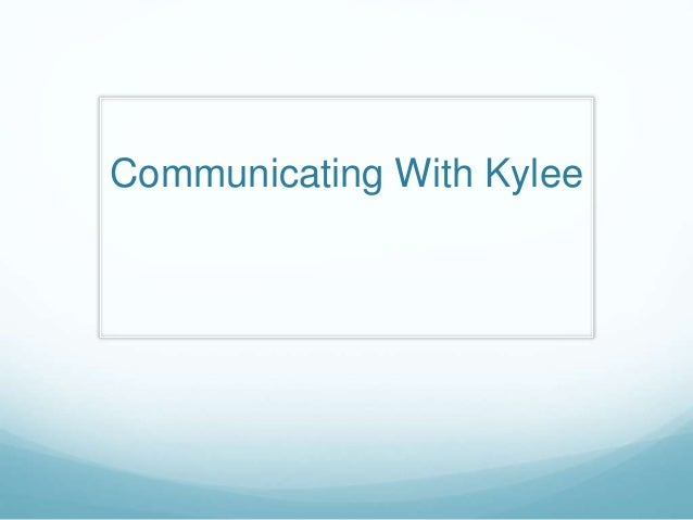 Communicating With Kylee