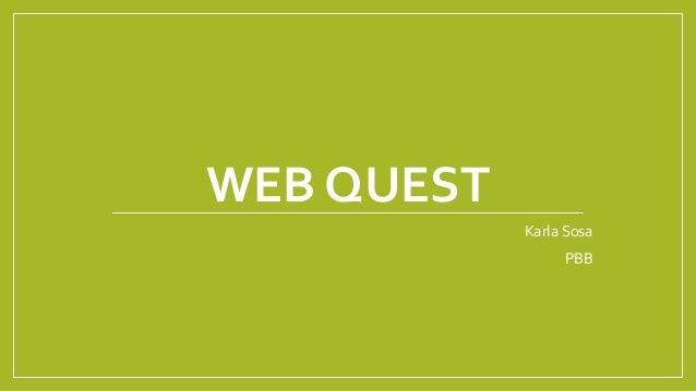 WEB QUEST Karla Sosa PBB
