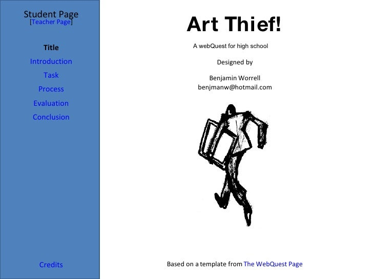 Art Thief! Student Page Title Introduction Task Process Evaluation Conclusion Credits [ Teacher Page ] Designed by Benjami...