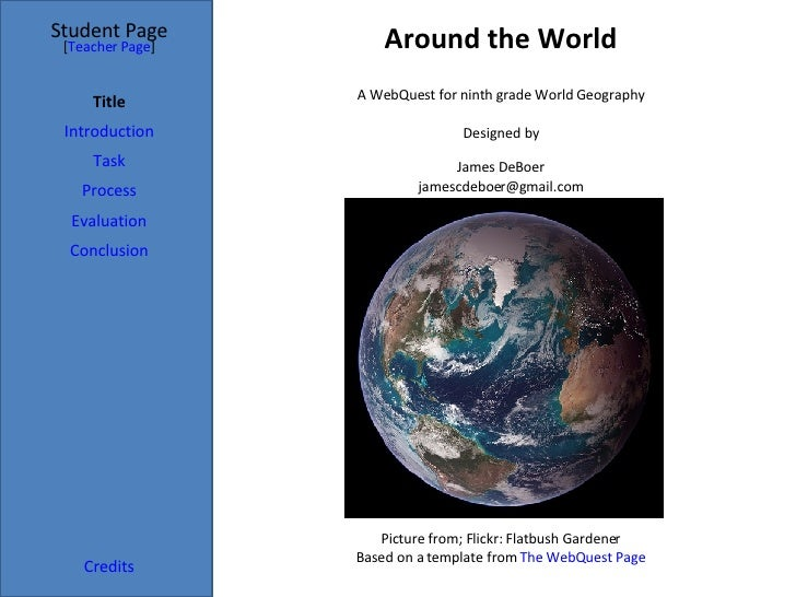 Around the World Student Page Title Introduction Task Process Evaluation Conclusion Credits [ Teacher Page ] A WebQuest fo...