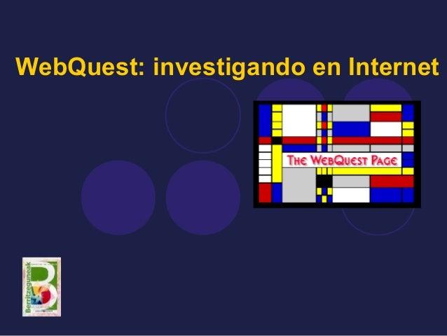WebQuest: investigando en Internet