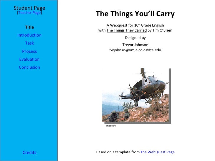 The Things You'll Carry Student Page Title Introduction Task Process Evaluation Conclusion Credits [ Teacher Page ] A Webq...
