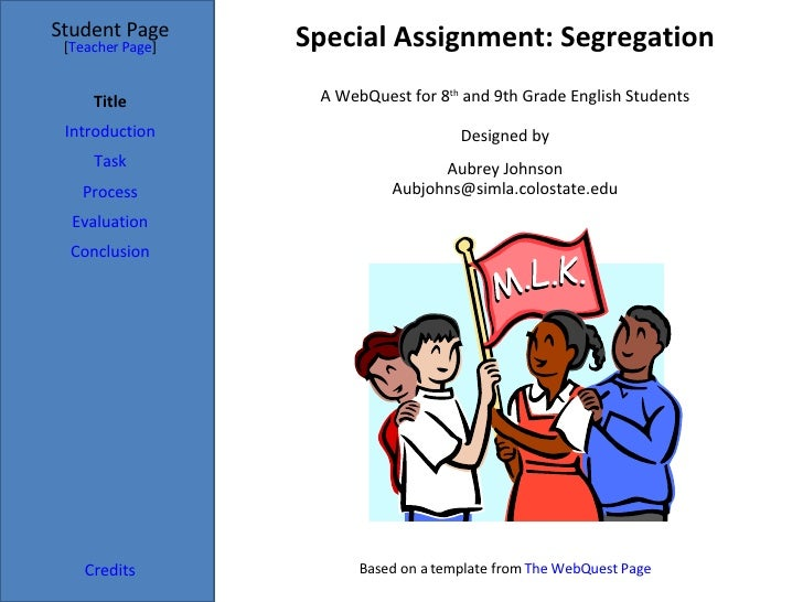 Special Assignment: Segregation Student Page Title Introduction Task Process Evaluation Conclusion Credits [ Teacher Page ...