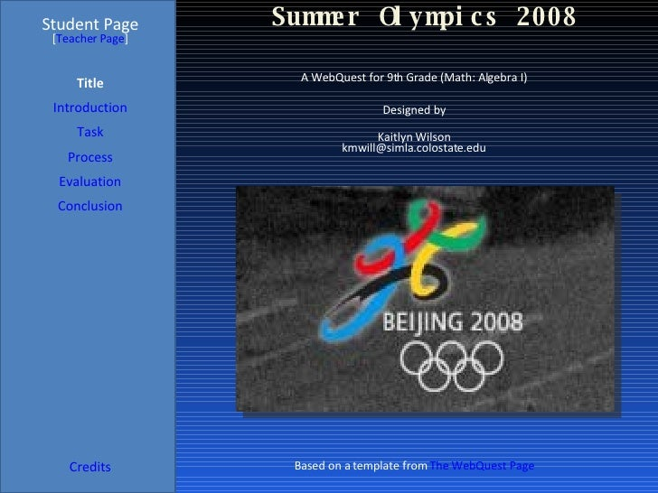 Summer Olympics 2008 Student Page Title Introduction Task Process Evaluation Conclusion Credits [ Teacher Page ] A WebQues...