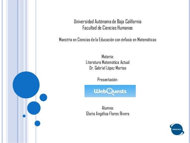 Universidad Autónoma de Baja California Facultad de Ciencias Humanas Maestría en Ciencias de la Educación con énfasis en M...
